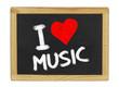 I love music auf einer Schiefertafel