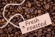 Fresh roasted