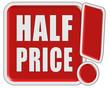 !-Schild rot quad HALF PRICE