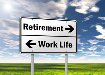 "Traffic Sign ""Retirement vs. Work Life"""