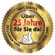 Über 25 Jahre für Sie da! 100% Qualität - Service - Kompetenz