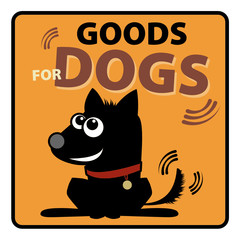 Goods for dogs label, vector illustration