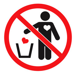 Forbidden sign and man throwing his heart away. Vector icon