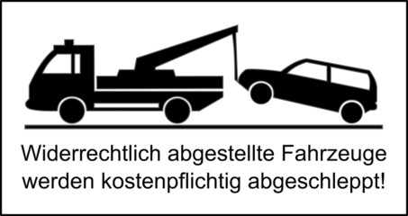 Widerrechtlich abgestellte Fahrzeuge werden abgeschleppt!