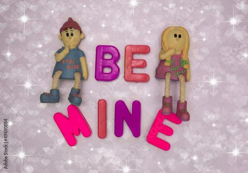 Be Mine ..