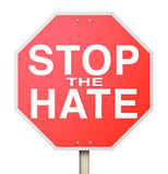 Stop the Hate Sign - End of Intolerance