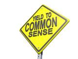 Yield to Common Sense Sign White BG poster