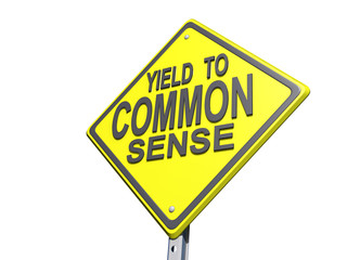 Yield to Common Sense Sign White BG