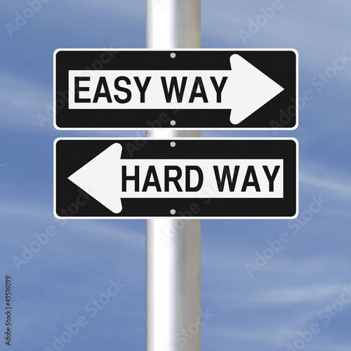 Easy Way or Hard Way