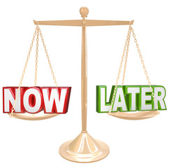 Now Vs Later Words on Scale Do it or Procrastinate