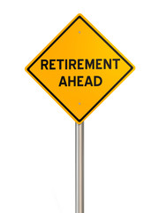 Retirement Ahead - Road Warning Sign