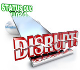 Disrupt Word Changes Status Quo New Business Model See-Saw
