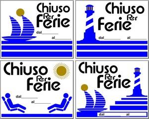 CARTELLO CHIUSO PER FERIE 4 VARIANTI ITALIANO