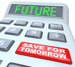 Calculator Words Future Button Save for Tomorrow