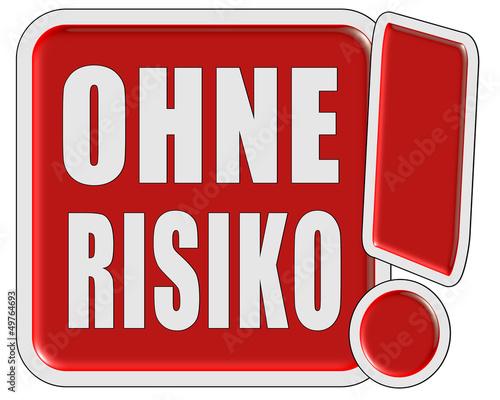 !-Schild rot OHNE RISIKO