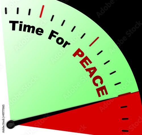 Time For Peace Message Means Anti War And Peaceful