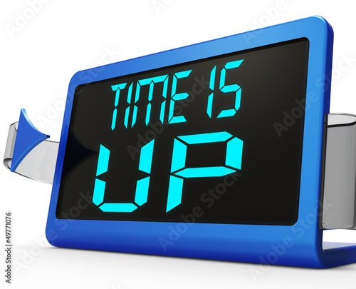 Time Is Up Message Means Deadline Reached