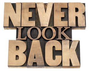 never look back in wood type