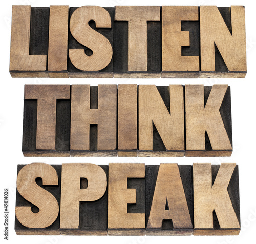 listen, think, speak advice