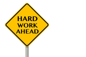 Hard Work Ahead traffic sign