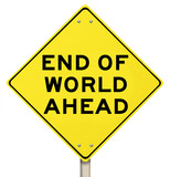 End of Days Apocalypse - Yellow Warning Sign
