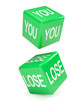 "Green dice ""you lose"""