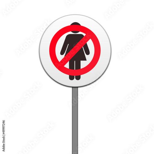 ROAD SIGN ,'NO WOMEN'