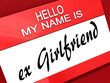 Hello My Name is a ex Girlfriend.