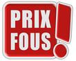 !-Schild rot quad PRIX FOUS