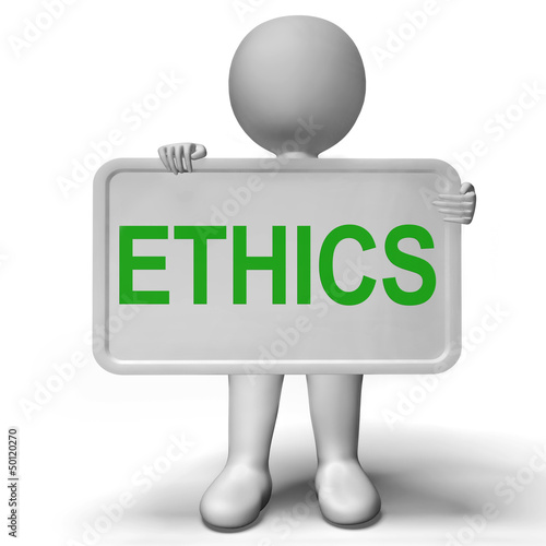 Ethics Sign Showing Values Ideology And Principles