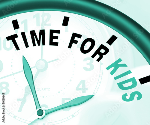 Time For Kiids Message Meaning Playtime Or Starting Family