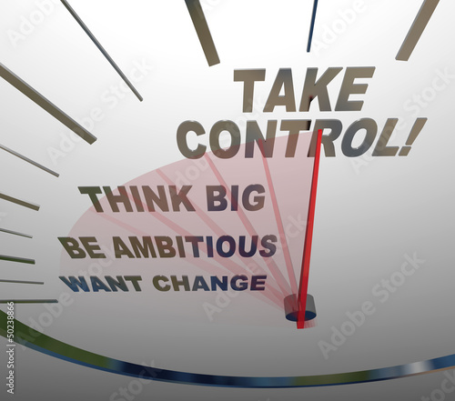 Take Control Speedometer Think Big Want Change
