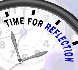 Time For Reflection Message Means Ponder Or Reflect