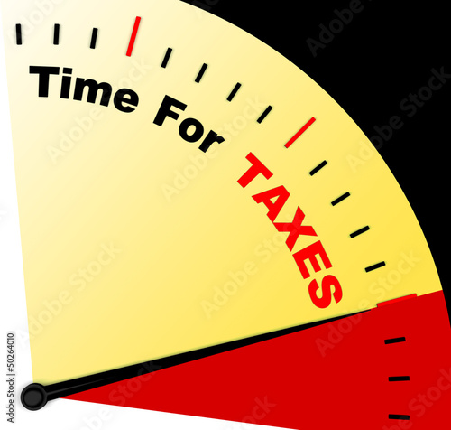 Time For Taxes Message Representing Taxation Due