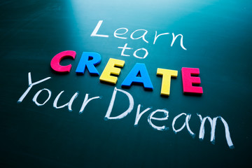 Learn to create your dream