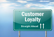 "Highway Signpost ""Customer Loyalty"""