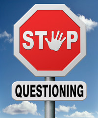 stop questioning