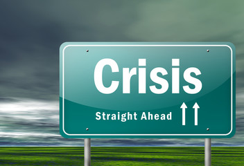 "Highway Signpost ""Crisis"""