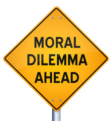 Moral dilemma ahead