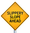 Slippery Slope Ahead