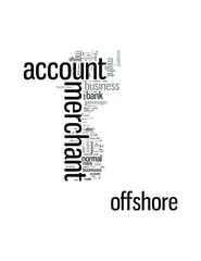 Offshore Merchant Account Advantages