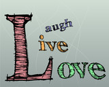 Typographic montage of the words Live Laugh Love in vector poster