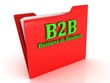 B2B Business to Business bright green letters on a red folder