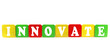innovate - isolated text in wooden building blocks