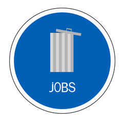 A blue sign with trash can and jobs meaning unemployment