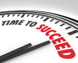 Time to Succeed Words on Clock Successful Goal