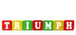 triumph - isolated text in wooden building blocks