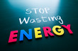 Stop wasting energy concept