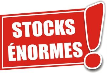 étiquette stocks énormes