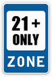 Sign 21+ only zone